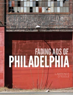 Fading Ads of Philadelphia (Paperback)