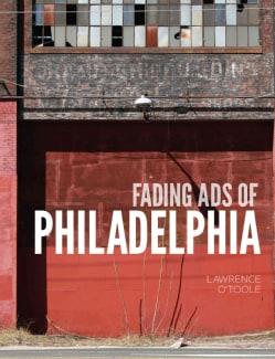 Fading Ads of Philadelphia (Paperback)