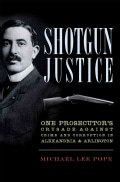 Shotgun Justice: One Prosecutor's Crusade Against Crime and Corruption in Alexandria & Arlington (Paperback)