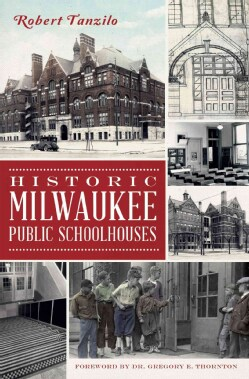 Historic Milwaukee Public Schoolhouses (Paperback)