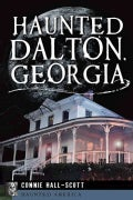 Haunted Dalton, Georgia (Paperback)