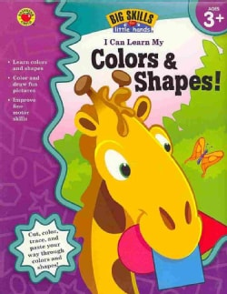 I Can Learn My Colors & Shapes!: Ages 3+