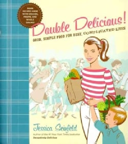Double Delicious!: Good, Simple Food for Busy, Complicated Lives (Hardcover)