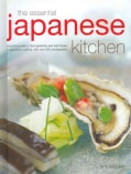 The Essential Japanese Kitchen: A Practical Guide to the Ingredients and Techniques of Japanese Cooking, With ove... (Hardcover)