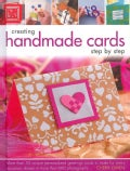 Creating Handmade Cards Step by Step: More Than 55 Unique Personalized Greetings Cards to Make for Every Occasion... (Hardcover)