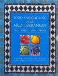 Food and Cooking of the Mediterranean: Italy, Greece, Spain And France: 265 Authentic Recipes Shown in More Than ... (Hardcover)