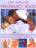 The Natural Pregnancy Book: How to have a happy, healthy pregnancy and birth - all the medical facts explained, p... (Paperback)