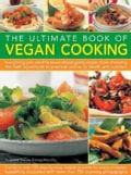 The Ultimate Book of Vegan Cooking: Everything You Need to Know About Going Vegan, from Choosing the Best Ingredi... (Paperback)