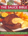 The Sauce Book: 400 Fail-Safe Recipes to Transform Everyday Dishes into Feasts, Shown Step by Step in 1400 Photog... (Paperback)