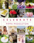Celebrate: A Year of Festivities for Families and Friends (Hardcover)