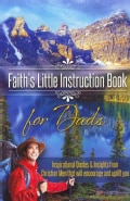 Faith's Little Instruction Book for Dads: Inspirational Quotes & Insights from Christian Men That Will Encourage ... (Paperback)
