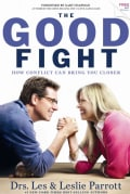 The Good Fight: How Conflict Can Bring You Closer (Hardcover)