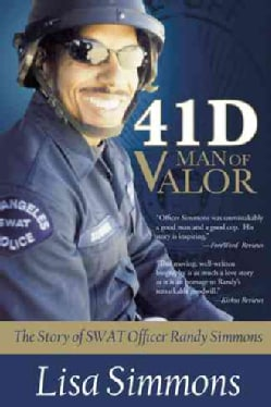 41 D-Man of Valor: The Story of Swat Officer Randy Simmons (Hardcover)