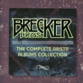 Brecker Brothers - Complete Arista Albums Collection