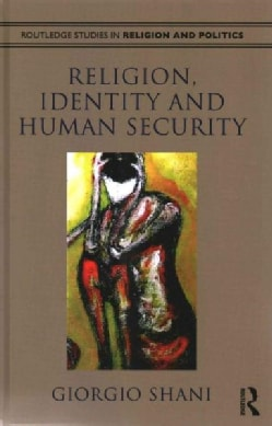 Religion, Identity and Human Security (Hardcover)