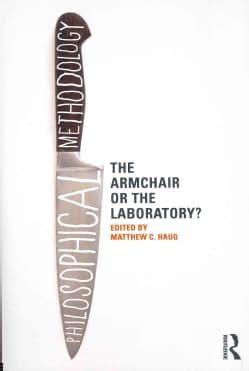 Philosophical Methodology: The Armchair or the Laboratory? (Paperback)