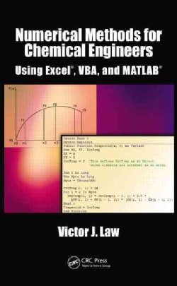 Numerical Methods for Chemical Engineers Using Excel, VBA, and MATLAB (Hardcover)