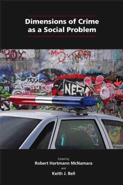 Dimensions of Crime as a Social Problem (Paperback)