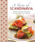 A Taste of Scandinavia: The Real Food and Cooking of Sweden, Norway and Denmark (Hardcover)