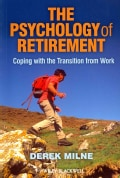 The Psychology of Retirement: Coping with the Transition from Work (Paperback)