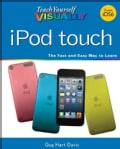 Teach Yourself Visually iPod Touch: Covers Ios6 (Paperback)
