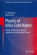 Physics of Ultra-Cold Matter: Atomic Clouds, Bose Einstein Condensates and Rydberg Plasmas (Hardcover)