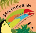 Bring on the Birds (Board book)