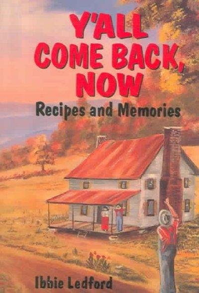 Y'all Come Back Now: Recipes And Memories (Paperback)