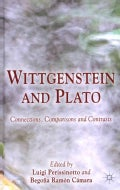 Wittgenstein and Plato: Connections, Comparisons and Contrasts (Hardcover)