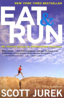 Eat & Run: My Unlikely Journey to Ultramarathon Greatness (Paperback)