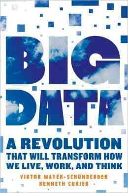 Big Data: A Revolution That Will Transform How We Live, Work, and Think (Hardcover)