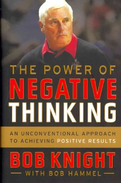 The Power of Negative Thinking: An Unconventional Approach to Achieving Positive Results (Hardcover)