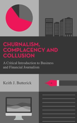 Complacency and Collusion: A Critical Introduction to Business and Financial Journalism (Hardcover)