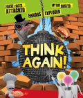 Think Again!: False Facts Attacked and Myths Busted (Paperback)