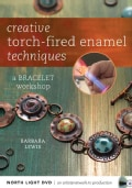 Creative torch-fired enamel techniques: A Bracelet Workshop (DVD video)