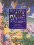 The Children's Classic Poetry Collection: 60 Poems by the World's Greatest Writers (Paperback)