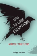 How to Lose Everything (Paperback)