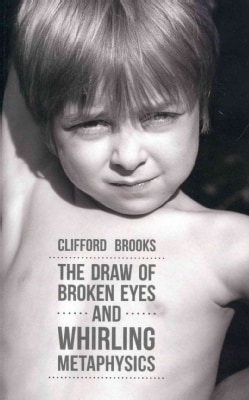 The Draw of Broken Eyes & Whirling Metaphysics (Paperback)