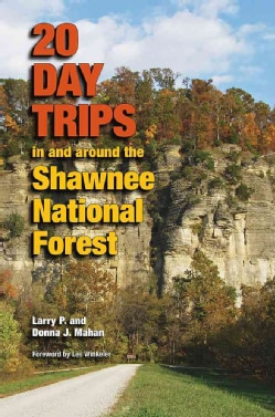 20 Day Trips in and Around the Shawnee National Forest (Paperback)