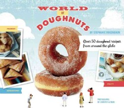 World of Doughnuts: More Than 50 Delicious Recipes from Around the Globe (Paperback)