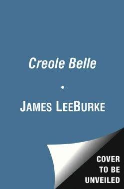 Creole Belle: A Dave Robicheaux Novel (Paperback)