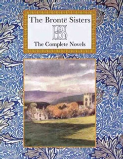 The Bronte Sisters: The Complete Novels (Hardcover)