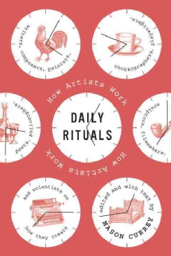 Daily Rituals: How Artists Work (Hardcover)