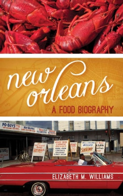 New Orleans: A Food Biography (Hardcover)