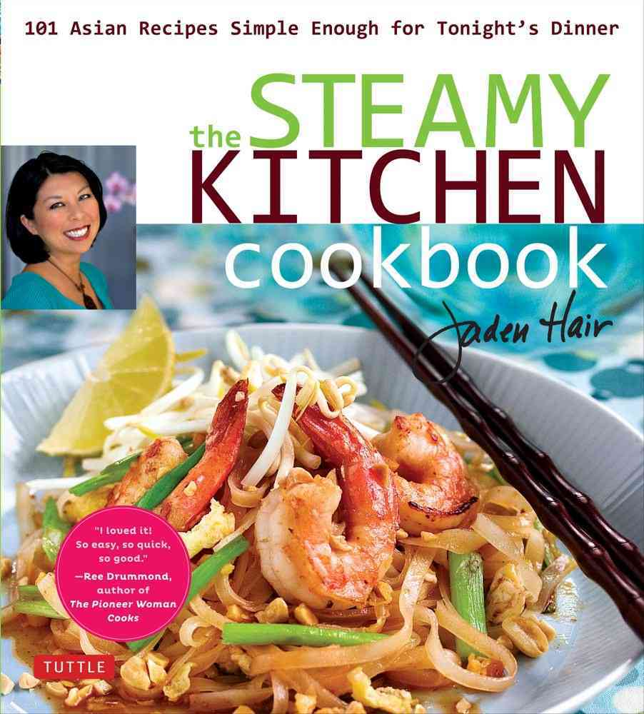 The Steamy Kitchen Cookbook: 101 Asian Recipes Simple Enough for Tonight's Dinner (Paperback)