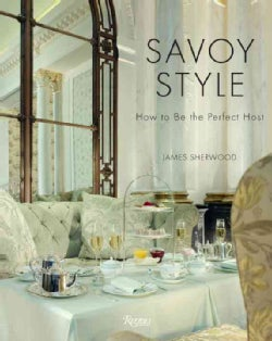 Savoy Style: How to Be the Perfect Host (Hardcover)