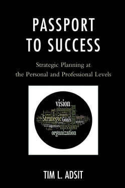Passport to Success: Strategic Planning at the Personal and Professional Levels (Paperback)
