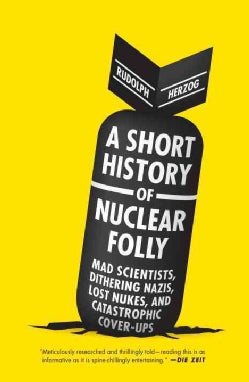 A Short History of Nuclear Folly (Hardcover)