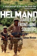 Helmand: The Diaries of Front-Line Soldiers (Paperback)