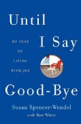 Until I Say Good-Bye: My Year of Living With Joy (Hardcover)